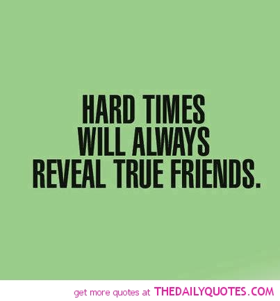 Hard Time Reveal True Friends